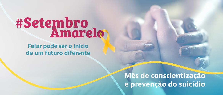 Setembro Amarelo: prevenção, assistência e o desafio de cuidar e ser cuidado